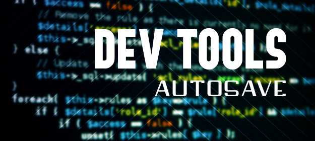 Dev Tools Autosave 1