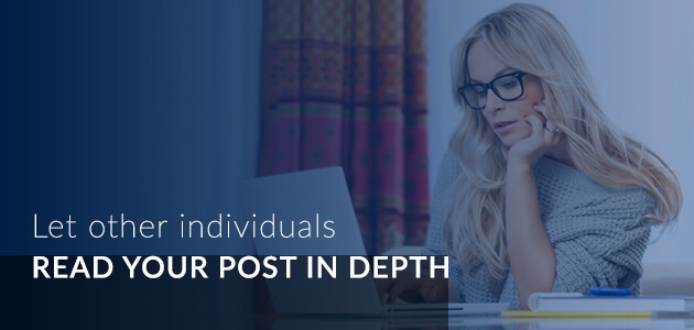 Let other individuals read your post in depth 1