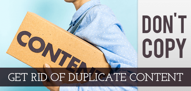 Don't-copy,-get-rid-of-duplicate-content
