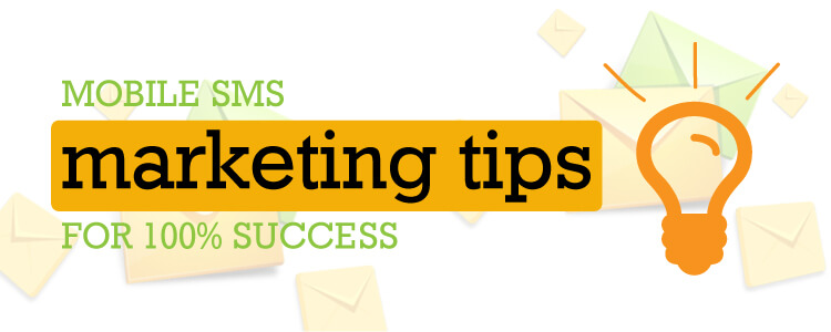 Mobile SMS Marketing Tips For Success