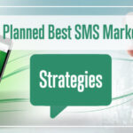 Well Planned Best SMS Marketing Strategies