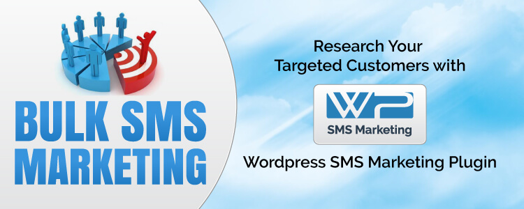Bulk SMS Marketing - Research Your Targeted Customers with Wordpress SMS Marketing Plugin