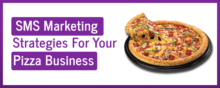 Sms marketing strategies, sms strategies, marketing strategies, marketing business, business and marketing, pizza business, business promotions, marketing and promotions, bulk sms marketing, mobile sms marketing, bulk mobile sms marketing, sms marketing for business
