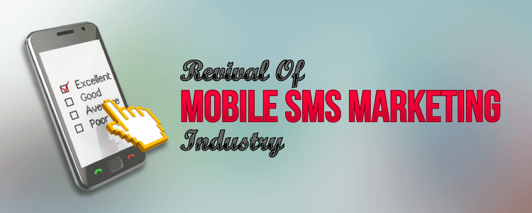 Mobile Marketing Revival, revival industry, mobile marketing, sms marketing, mobile sms marketing, sms marketing industry, sms industry, marketing industry, mobile advertising, advertising agency,